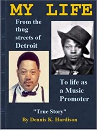 My Life: From the Thug Streets of Detroit To Life as a Music Promoter