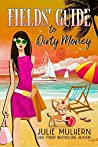 Fields' Guide to Dirty Money (The Poppy Fields Adventures #6)