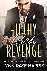 Filthy Rich Revenge (Filthy Rich Billionaires, #1)
