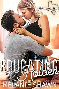 Educating Holden (Wishing Well, Texas Book 11)