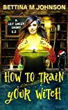 How to Train Your...