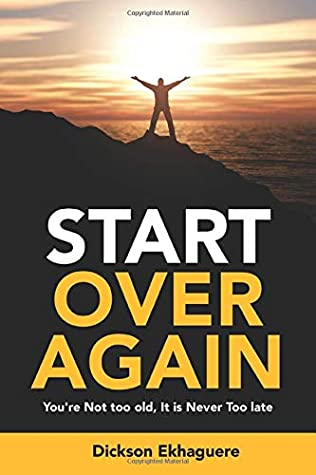 Start Over Again - You're Not Too Old, It Is Never Too Late