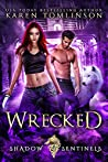 Wrecked (Shadow Sentinels, #1)