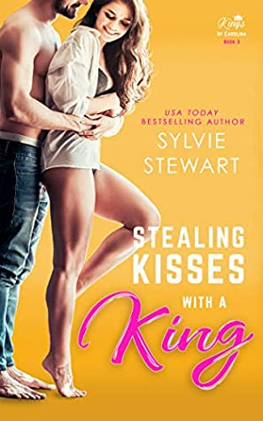 Stealing Kisses With a King (Kings of Carolina #3)