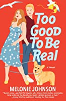 Too Good to Be Real: A Novel