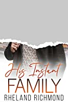 His Instant Family (Stories of Us, #2)