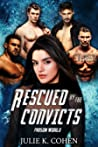 Rescued by the Convicts (Prison World, #4)