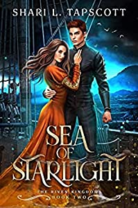 Sea of Starlight (The Riven Kingdoms #2)