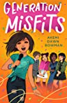 Generation Misfits by Akemi Dawn Bowman