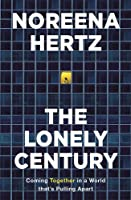 The Lonely Century: How Isolation Imperils our Future