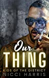 Our Thing (Kids of The District #2)