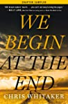 We Begin at the End: Chapter Sampler