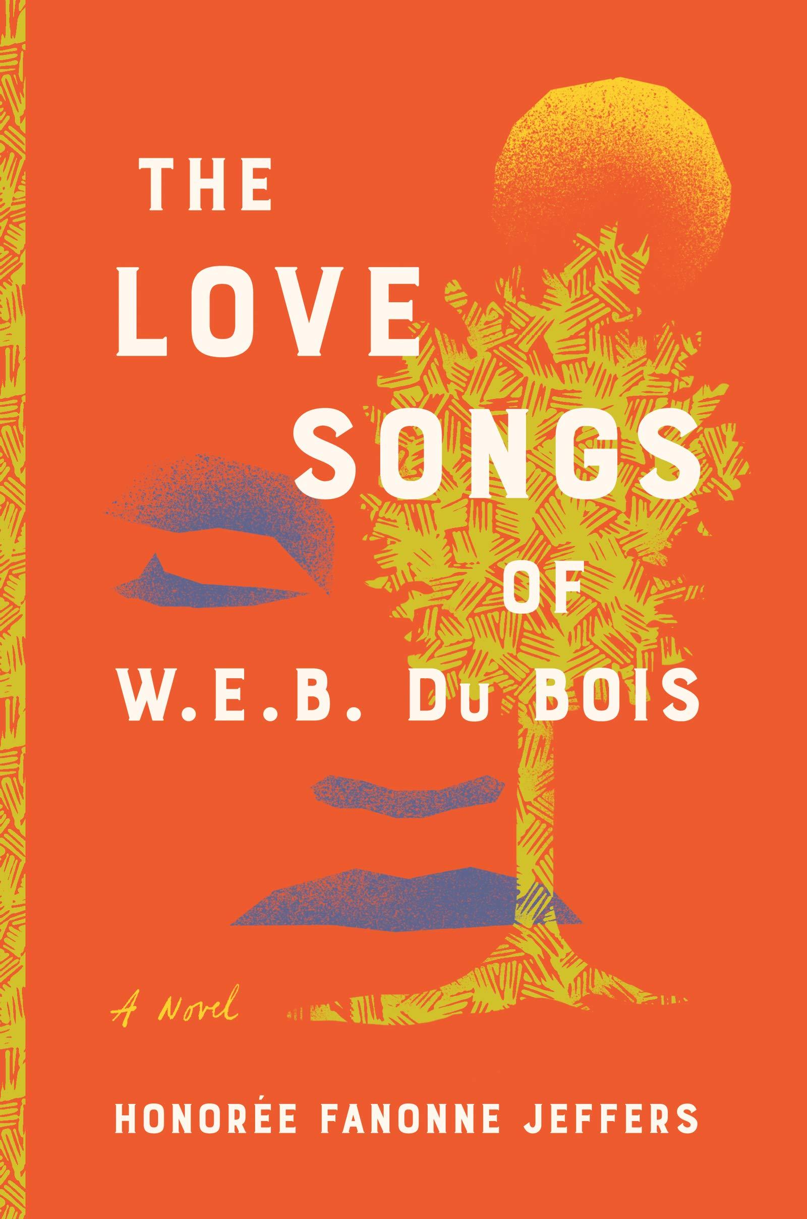 The Love Songs of W.E.B. DuBois by Honorée Fanonne Jeffers