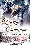 Lovely Christmas: Dolce Vita im Schnee