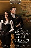 Brass Carriages and Glass Hearts (Steampunk Proper Romance #4)