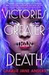 Victories Greater Than Death (Unstoppable, #1)