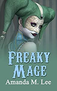 Freaky Mage (A Mystic Caravan Mystery, #11)