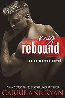 My Rebound (On My Own, #1)
