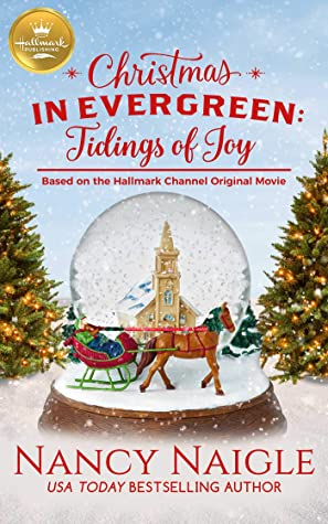 Christmas in Evergreen: Tidings of Joy: Based on a Hallmark Channel original movie