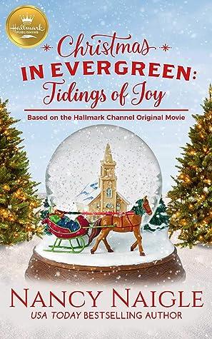 Christmas in Evergreen: Tidings of Joy: Based on a Hallmark Channel original movie