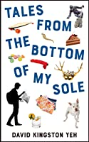 Tales from the Bottom of My Sole (Essential Prose Series Book 182)