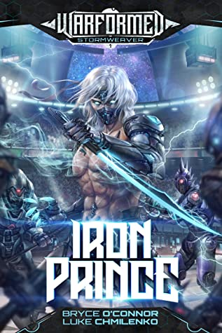 Iron Prince: A Progression Sci-Fi Epic (Warformed: Stormweaver Book 1)