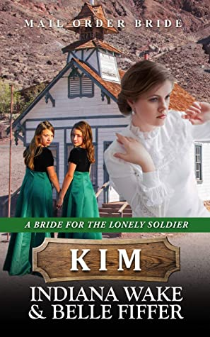 Mail Order Bride - Kim (A Bride for the Lonely Soldier Book 4)