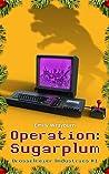 Operation: Sugarplum (Drosselmeier Industries #1)
