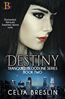 Destiny (Tranquilli Bloodline, #2)