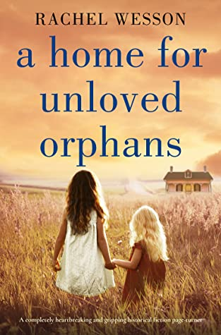 A Home for Unloved Orphans (The Orphans of Hope House #1)