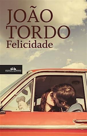 Felicidade by João Tordo