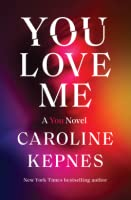 You Love Me (You, #3)