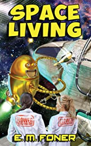 Space Living (EarthCent Universe Book 4)
