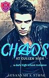 Chaos at Cullen High: A Dark High School Romance (Cullen Town Book 1)
