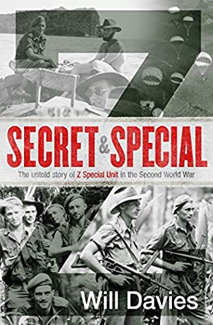 Secret and Special : The Untold Story of Z Special Unit in the Second World War