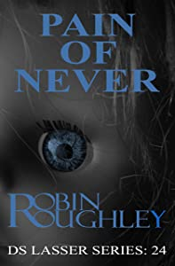 Pain of Never: It is in the mundane that nightmares are born. (The DS Lasser Book 24)