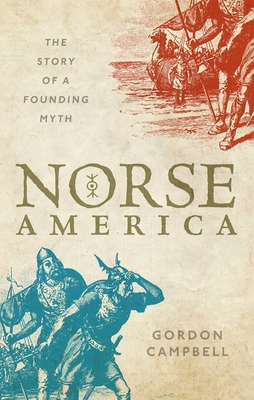 Norse America: The Story of a Founding Myth