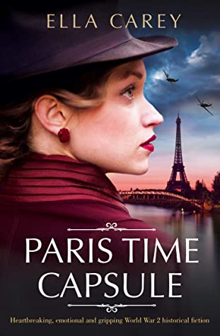 Paris Time Capsule: Heartbreaking, emotional and gripping historical fiction