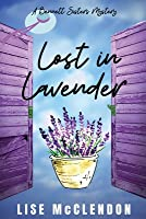 Lost in Lavender: a Bennett Sisters Mystery