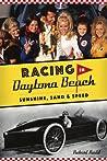 Racing in Daytona Beach: Sunshine, Sand and Speed