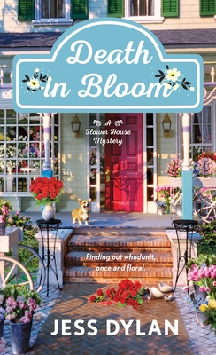 Death in Bloom (A Flower House Mystery #1)