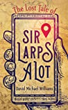 The Lost Tale of Sir Larpsalot