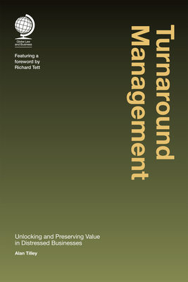 Turnaround Management: Unlocking and Preserving Value in Distressed Businesses