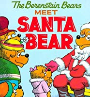 Berenstain Bears meet Santa Bear: kids books ages 3-5