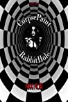 Corpsepaint and RabbitHole (Black Planet Book 1)