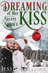Dreaming of Her Secret Santa's Kiss (Cowboy Mountain Christmas, Small Town Sweet Romance #3)