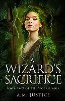 A Wizard's Sacrifice: A Dark Science Fantasy (The Woern Saga Book 2)