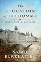 The Education of Delhomme: Chopin, Sand, and La France