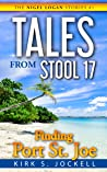 Tales from Stool 17: Finding Port St. Joe (The Nigel Logan Stories #1)