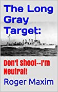 The Long Gray Target: Don't Shoot--I'm Neutral!